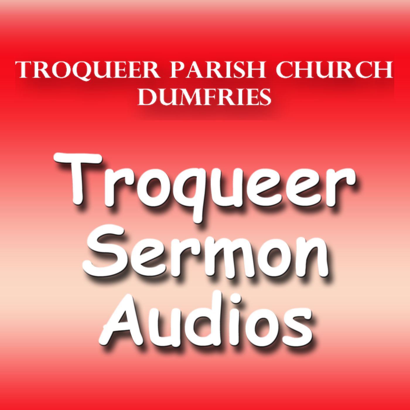 Troqueer Parish Church Podcasts